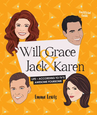 Will & Grace & Jack & Karen : Life – according to TV's awesome foursome