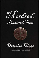Mordred, Bastard Son (The Mordred Trilogy, Book 1)