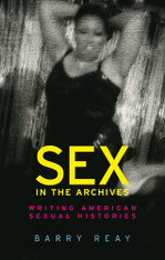 Sex in the Archives: Writing American Sexual Histories