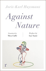 Against Nature (Riverrun Editions) : a new translation of the compulsively readable cult classic