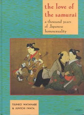 The Love of the Samurai: A Thousand Years of Japanese Homosexuality