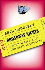 Broadway Nights : A Romp of Life, Love & Musical Theatre