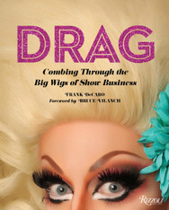 Drag : Combing Through the Big Wigs of Show Business