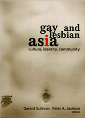Gay and Lesbian Asia: Culture, Identity, Community