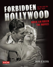 Forbidden Hollywood : The Pre-Code Era (1930-1934) : When Sin Ruled the Movies