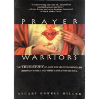 Prayer Warriors: The True Story of a Gay Son, His Fundamentalist Christian Family, and Their Battle for His Soul