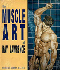 The Muscle Art of Ray Lawrence