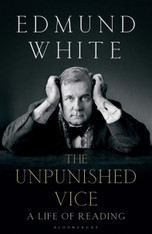 The Unpunished Vice : A Life Of Reading (Paperback)