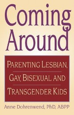 Coming Around : Parenting Lesbian, Gay, Bisexual, and Transgender Kids