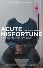 Acute Misfortune : The Life & Death Of Adam Cullen