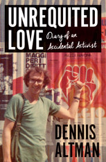 Unrequited Love:  Diary of an Accidental Activist - signed by the author