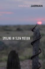 Smiling in Slow Motion : The Journals of Derek Jarman, 1991 – 1994