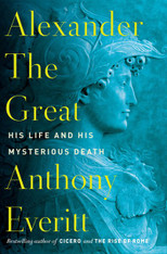 Alexander the Great : His Life and His Mysterious Death