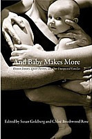And Baby Makes More : Known Donors, Queer Parents, and Our Unexpected Families