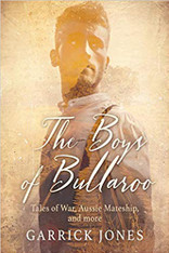 The Boys of Bullaroo: Tales of War, Aussie Mateship and more