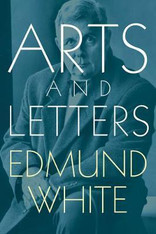 Edmund White: Arts and Letters
