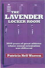 The Lavender Locker Room:  3000 Years of Great Athletes Whose Sexual Orientation Was Different
