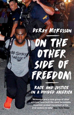 On the Other Side of Freedom: Race and Justice in a Divided America