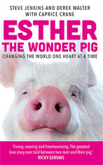 Esther the Wonder Pig: Changing the World One Heart at Time