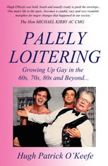 Palely Loitering : Growing Up Gay in the 60s, 70s, 80s, and Beyond