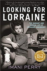 Looking for Lorraine The Radiant and Radical Life of Lorraine Hansberry