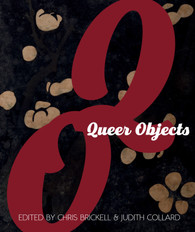 Queer Objects - Copies Signed by Chris Brickell available