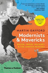 Modernists & Mavericks: Bacon, Freud, Hockney and the London Painters