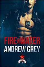 Fire and Water (Carlisle Cops Book #1) - small paperback ed.