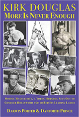 Kirk Douglas More Is Never Enough: Oozing Masculinity, a Young Horndog Sets Out to Conquer Hollywood & To Bed Its Leading Ladies (Blood Moon's Babylon Series)