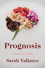 Prognosis: A Memoir of My Brain