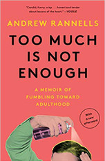 Too Much Is Not Enough: A Memoir of Fumbling Toward Adulthood (paperback)