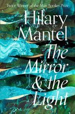 The Mirror And The Light ( Wolf Hall Book #3 )