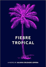 Fiebre Tropical: A Novel