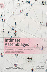 Intimate Assemblages: The Politics of Queer Identities and Sexualities in Indonesia
