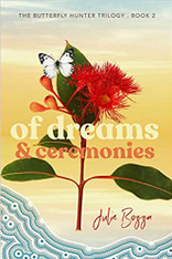 Of Dreams and Ceremonies (The Butterfly Hunter Trilogy Book #2)