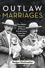 Outlaw Marriages : The Hidden Histories of Fifteen Extraordinary Same-Sex Couples