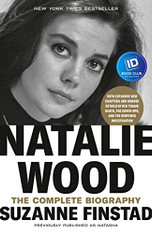 Natalie Wood : The Complete Biography