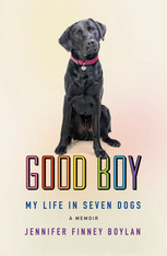 Good Boy : A Life in Seven Dogs