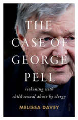 The Case of George Pell : Reckoning with child sexual abuse by clergy