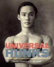 Universal Hunks : A Pictorial History of Muscular Men around the World, 1895-1975