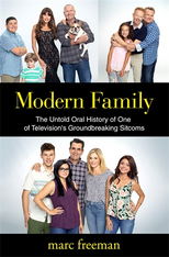 Modern Family: The Untold Oral History of One of Television's Groundbreaking Sitcoms