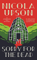 Sorry for the Dead (Josephine Tey Mystery #8)