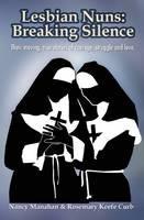 Lesbian Nuns : Breaking Silence