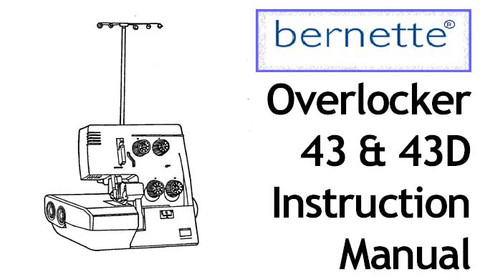 Buy your Bernette Model 43 & 43D Overlocker Serger Sewing, Machine, User, Instruction, Manual, Handbook, Download Online at Bargain Box