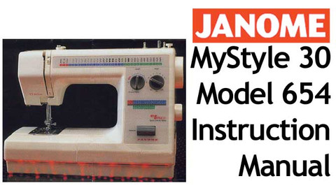 Janome My Style 30 Model 654 User Instruction Manual Download