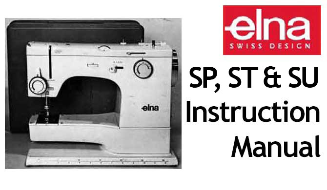 Buy Your Elna SP ST Or SU Sewing Machine User Instruction Extraordinary Sewing Machine Manuals Online