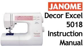 Janome 5018 decor excel sewing machine instruction manual.