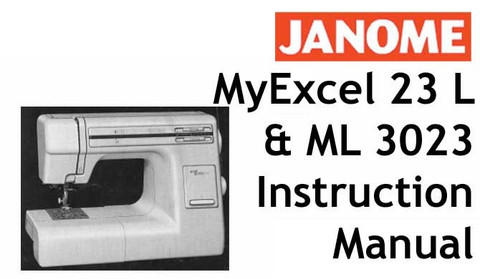 Buy your Janome New Home My Excel 23 L & ML 3023 Sewing, Machine, User, Instruction, Manual, Handbook, Download Online at Bargain Box