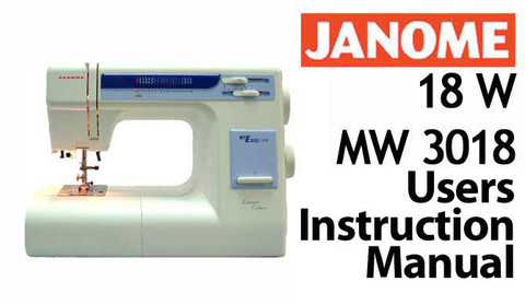 Buy your Janome New Home 18W & MW 3018 Sewing, Machine, User, Instruction, Manual, Handbook, Download Online at Bargain Box
