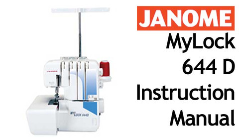 Buy your Janome New Home MyLock ML 644 D Overlocker Serger Sewing, Machine, User, Instruction, Manual, Handbook, Download Online at Bargain Box